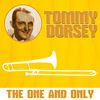 Tommy Dorsey - The One and Only Tommy Dorsey