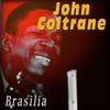 John Coltrane - Brasilia