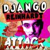 Django Reinhardt - Django Reinhardt Attack