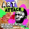 Art Blakey & The Jazz Messengers - Art Attack, Vol. 2