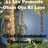 Chief Commander Ebenezer Obey - 51 Lex Presents Ohun Oju Ri Laye