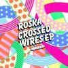 Roska - Crossed Wires