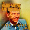 Hank Snow - The Hank Snow Anthology - 50 Classics, Vol. 3