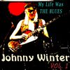Johnny Winter - My Life Was the Blues, Vol. 1