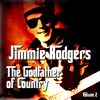 Jimmie Rodgers - The Godfather of Country, Vol.2