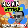 Hank Snow - Hank Attack - The Hank Snow Selection