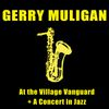 Gerry Mulligan - At the Village Vanguard + a Concert in Jazz
