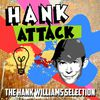 Hank Williams - Hank Attack - The Hank Williams Selection
