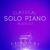 - Classical Solo Piano Playlist