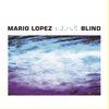 Mario Lopez - Blind