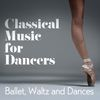 Frederic Chopin - Classical Music for Dancers: Ballet, Waltz and Dances