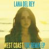 Lana Del Rey - West Coast (The Remix EP)