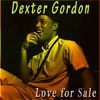 Dexter Gordon - Love for Sale