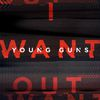 Young Guns - I Want Out