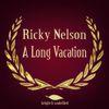 Ricky Nelson - A Long Vacation