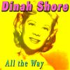 Dinah Shore - All the Way