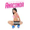 Nicki Minaj - Anaconda (Explicit)