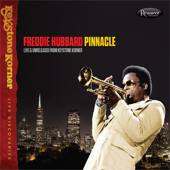 Freddie Hubbard - Pinnacle: Live & Unreleased from Keystone Korner