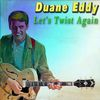 Duane Eddy - Let's Twist Again