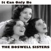 The Boswell Sisters - It Can Only Be