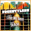 Freestylers - Love My Bass / SkAcid