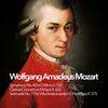 Wolfgang Amadeus Mozart - Wolfgang Amadeus Mozart: Symphonies, Serenades & Concertos