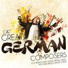 Felix Mendelssohn - The Great German Composers