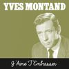 Yves Montand - J'Aime t'embrasser