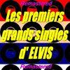 Elvis Presley - Les premiers grands singles d'Elvis (Remastered)