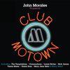 Various Artists - John Morales Presents Club Motown