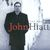 - The Best Of John Hiatt