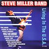 Steve Miller Band - Living In The U.S.A.