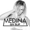 Medina - Giv Slip