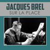 Jacques Brel - Sur la place
