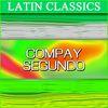 Compay Segundo - Latin Classics - Compay Segundo