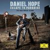 Daniel Hope - Escape To Paradise - The Hollywood Album