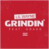 Lil Wayne / Drake - Grindin' (Explicit)
