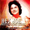Kitty Wells - Hey Joe - Reflections Series (100 Country Classics)