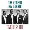 Modern Jazz Quartet - One Bass Hit