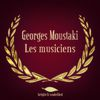 Georges Moustaki - Les musiciens