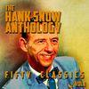 Hank Snow - The Hank Snow Anthology - 50 Classics, Vol. 1