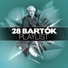 Béla Bartók - 28 Bartók Playlist