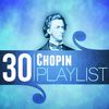 Frédéric Chopin - 30 Chopin Playlist