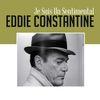Eddie Constantine - Je suis un sentimental