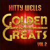 Kitty Wells - Golden Greats, Vol. 2