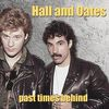 Hall And Oates - Past Times Behind