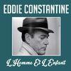 Eddie Constantine - L'homme et l'enfant