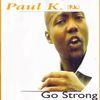 Paul K - Go Strong