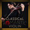 Johann Sebastian Bach - Classical Romantic Violin