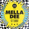 Mella Dee - GT Turbo
